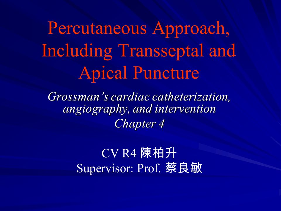 Percutaneous Approach, Including Transseptal and Apical Puncture