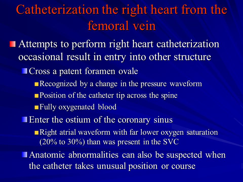 Catheterization the right heart from the femoral vein