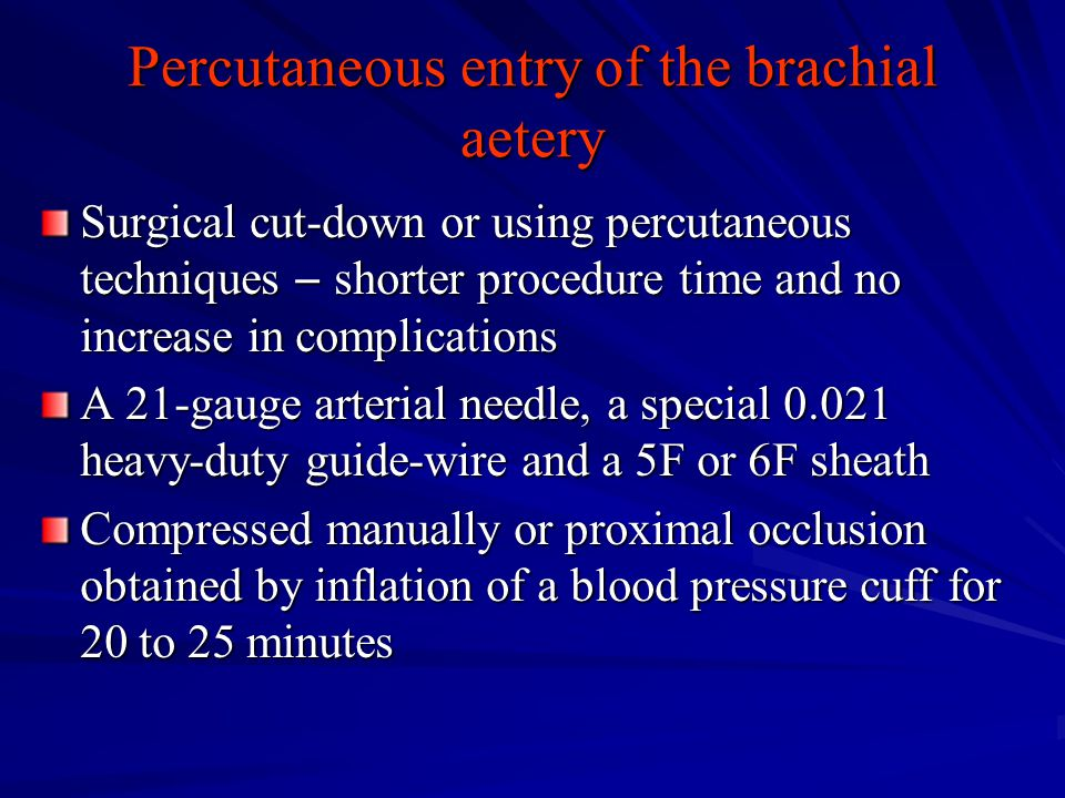 Percutaneous entry of the brachial aetery