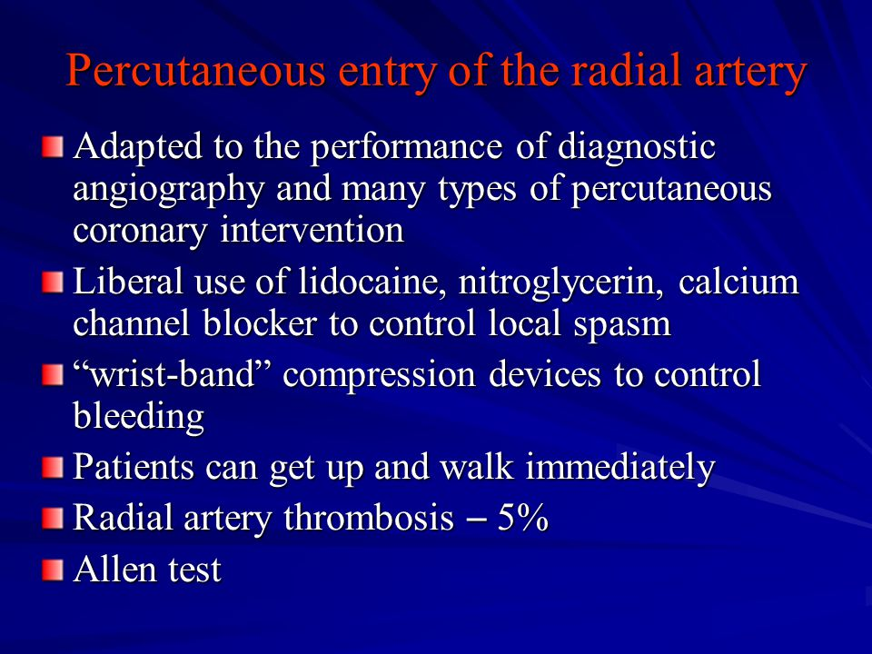 Percutaneous entry of the radial artery