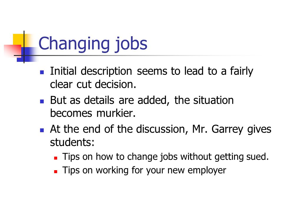 Changing jobs Initial description seems to lead to a fairly clear cut decision. But as details are added, the situation becomes murkier.