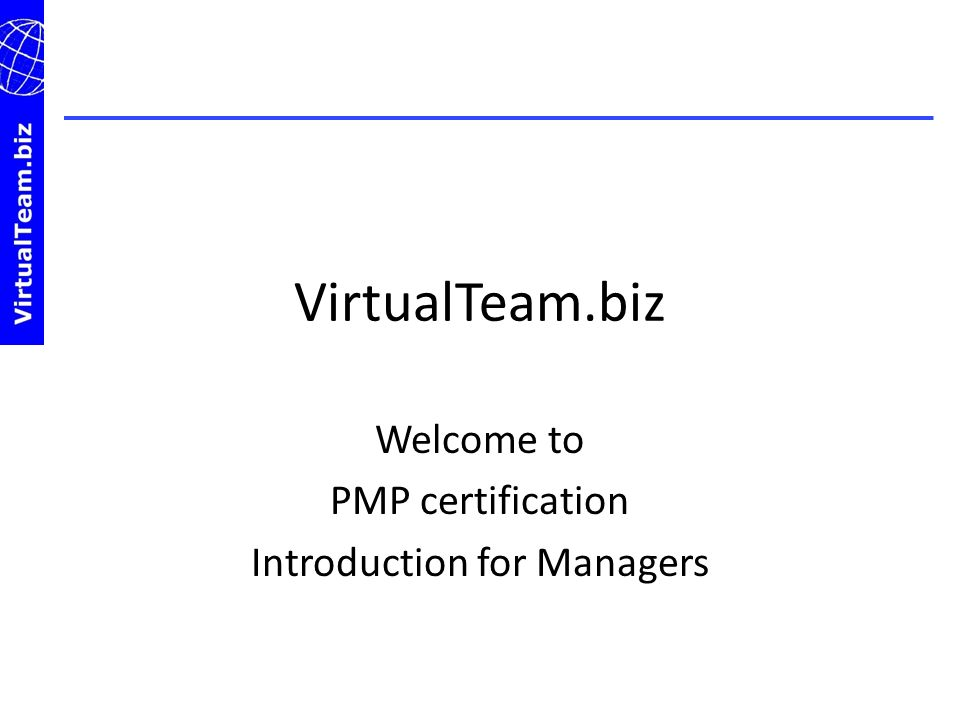 Welcome to PMP certification Introduction for Managers