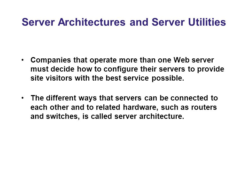 Server Architectures and Server Utilities
