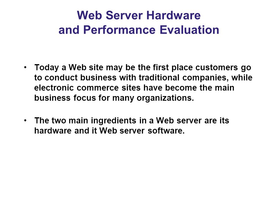 Web Server Hardware and Performance Evaluation