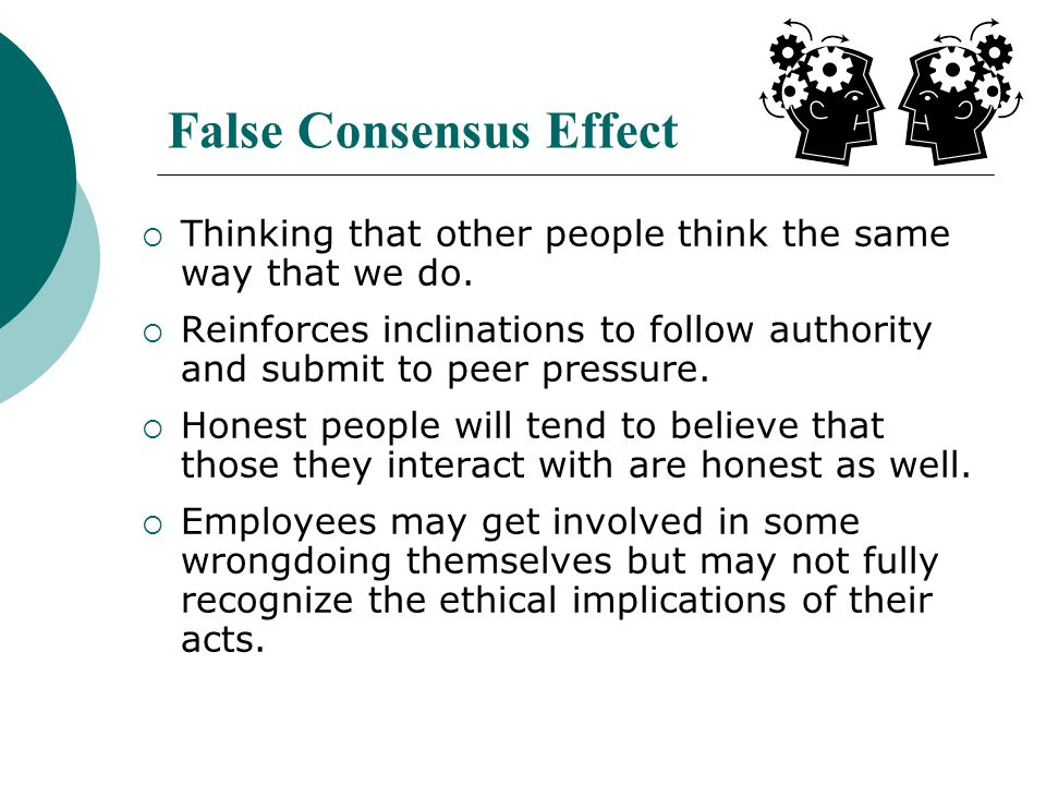 FALSE-CONSENSUS EFFECT - Psychology Dictionary