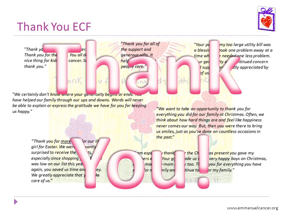 Thank You ECF Thank You! Thank you for all of the support and generous gifts. It helps to know that people care.