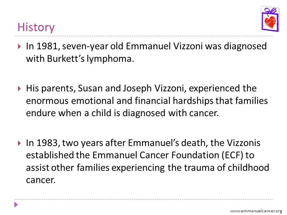 History In 1981, seven-year old Emmanuel Vizzoni was diagnosed with Burkett's lymphoma.