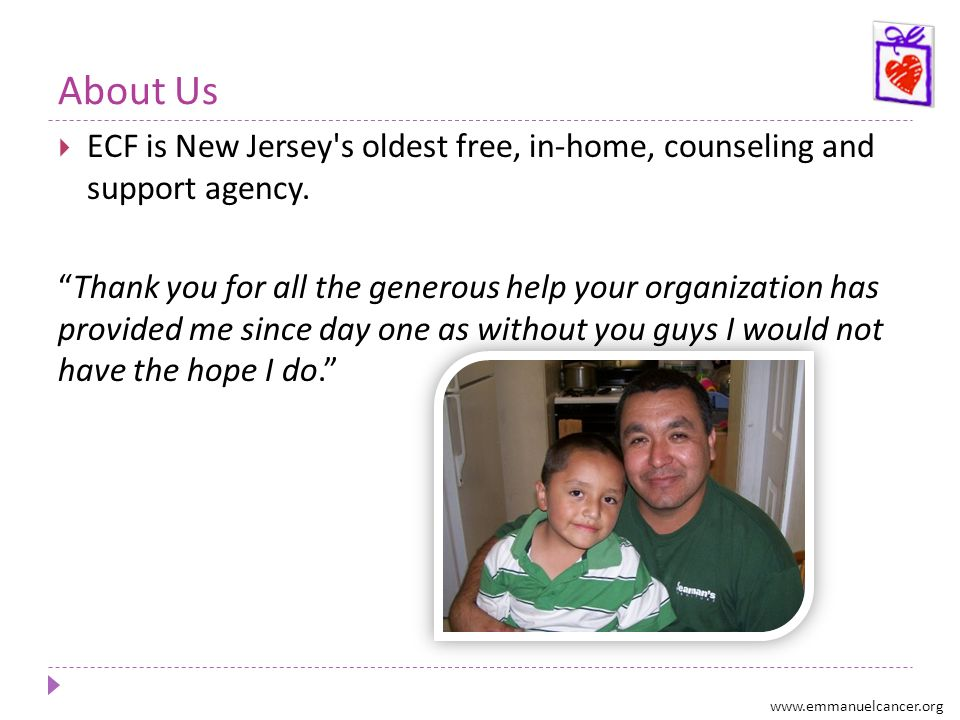 About Us ECF is New Jersey s oldest free, in-home, counseling and support agency.