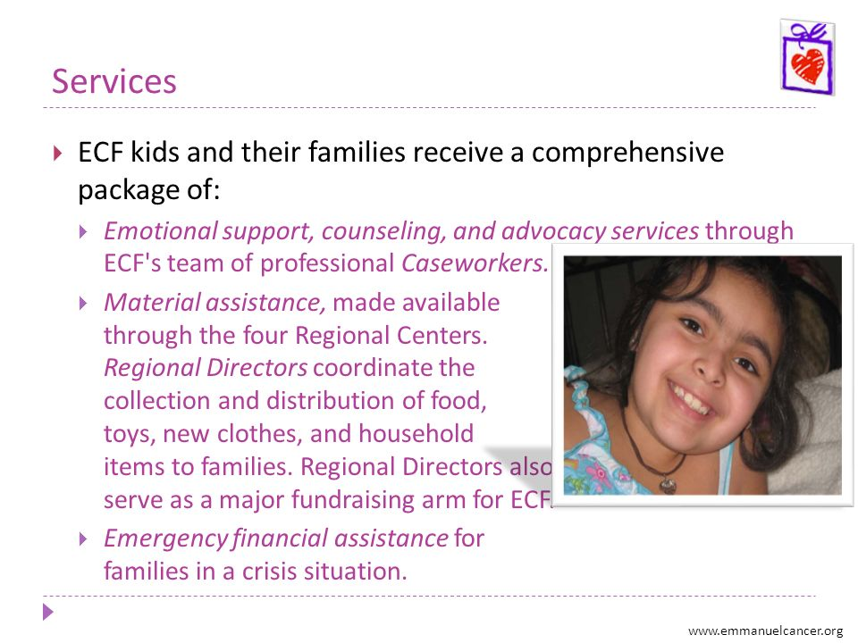 Services ECF kids and their families receive a comprehensive package of: