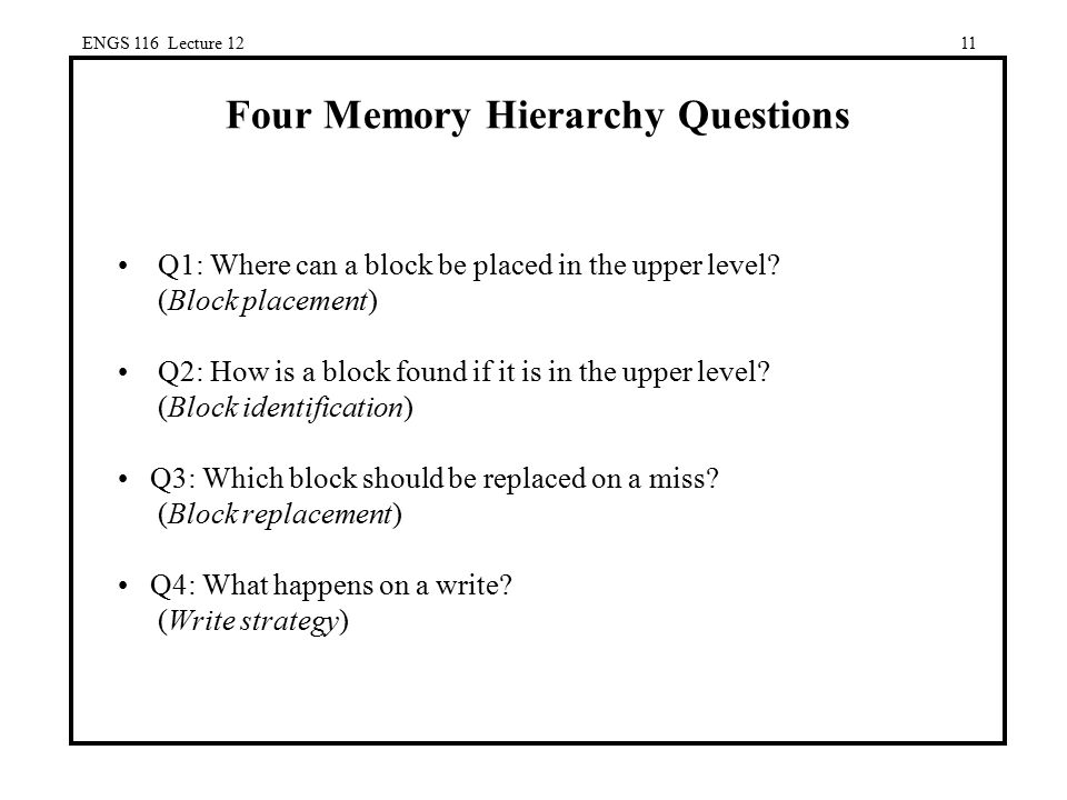 Four Memory Hierarchy Questions