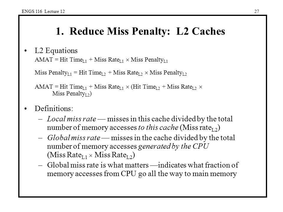 1. Reduce Miss Penalty: L2 Caches