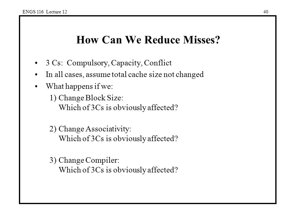 How Can We Reduce Misses