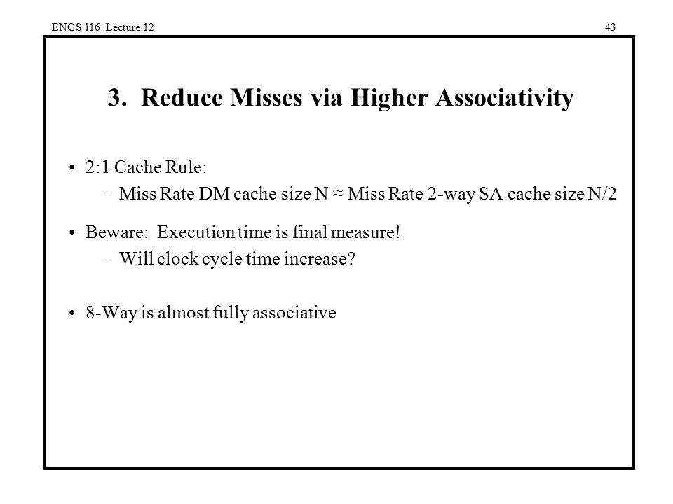 3. Reduce Misses via Higher Associativity