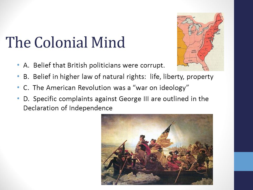 The Colonial Mind A. Belief that British politicians were corrupt.