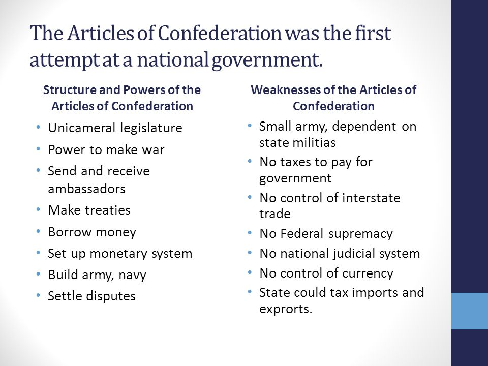 The Articles of Confederation was the first attempt at a national government.