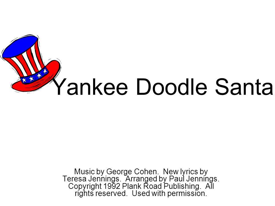 Yankee Doodle Santa Music by George Cohen. New lyrics by Teresa ...