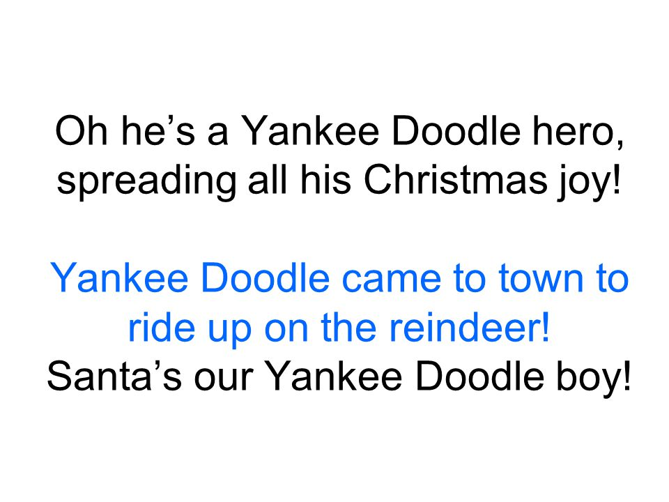Yankee Doodle Santa Music by George Cohen. New lyrics by Teresa ...