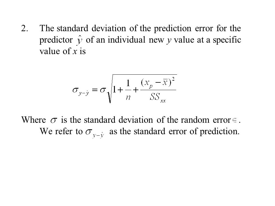 The standard deviation of the prediction error for the predictor of an individual new y value at a specific value of x is