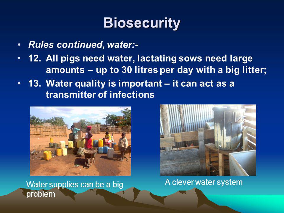 Biosecurity Rules continued, water:-