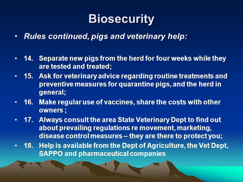 Biosecurity Rules continued, pigs and veterinary help: