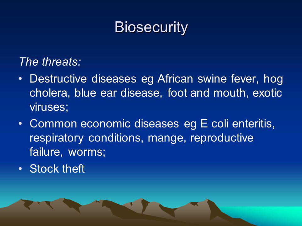 Biosecurity The threats: