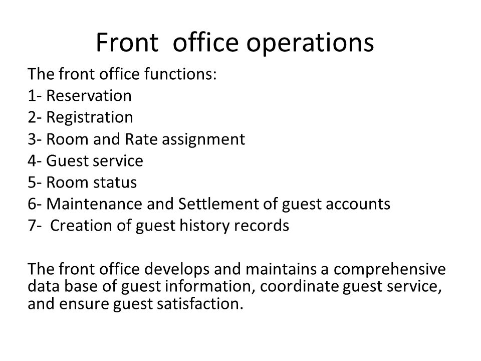front office or guest service operations The positions of front office manager and front where they oversee the operations of the front how to be a successful office manager [guest service.