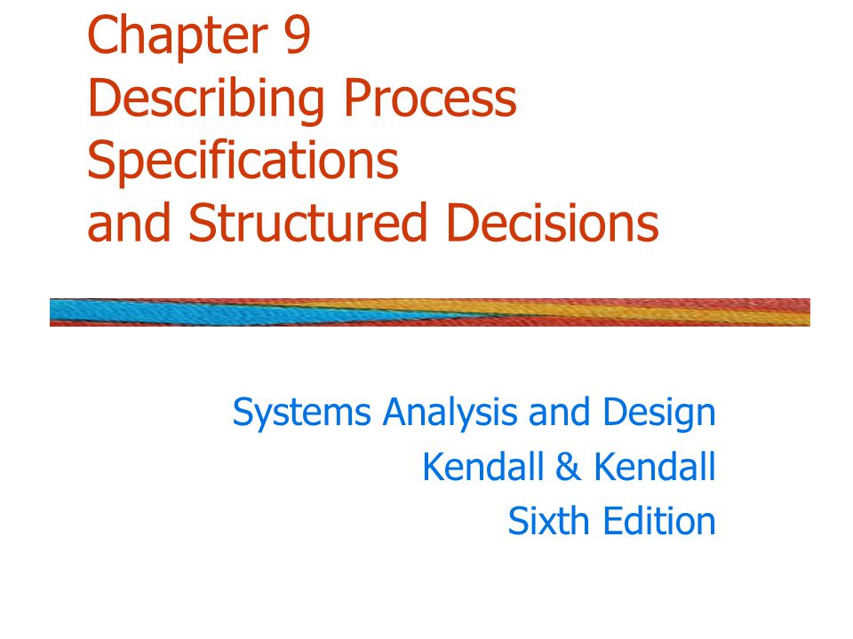Chapter 9 Describing Process Specifications And Structured Decisions Ppt Video Online Download