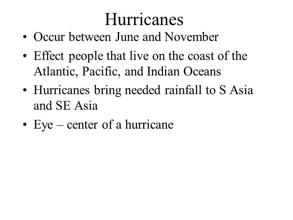 Hurricanes Occur between June and November