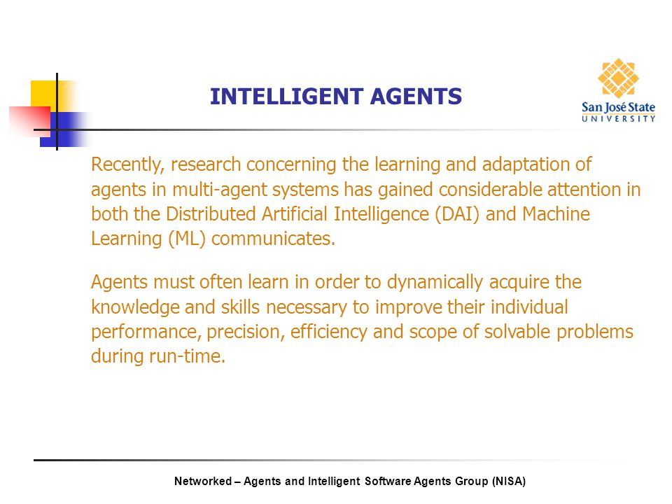 intelligent software agent Intelligent software agents being infused into interactive digital media  applications  time and resources and a high level of expertise in agent oriented  software.