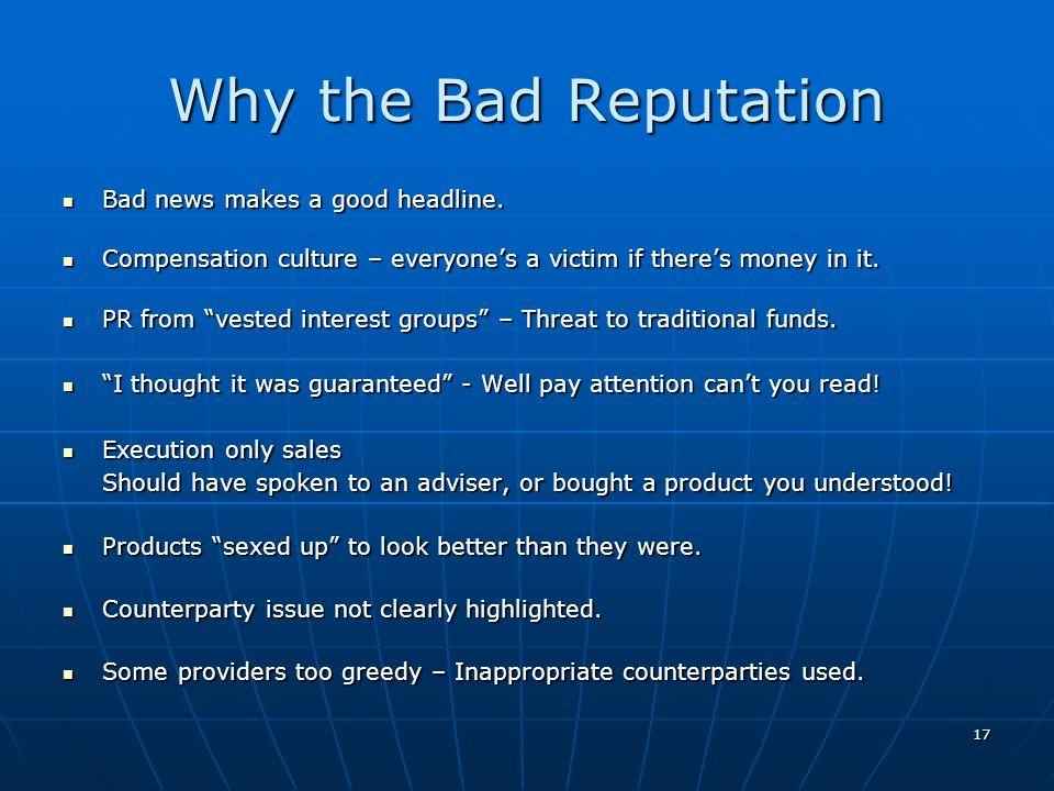 Why the Bad Reputation Bad news makes a good headline.