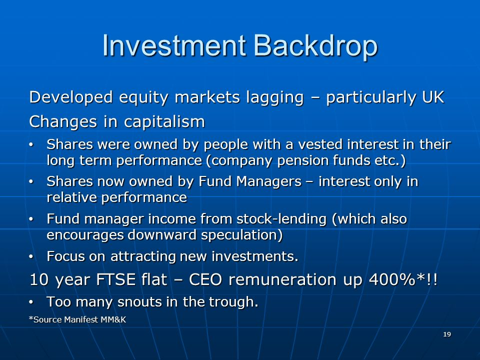 Investment Backdrop Developed equity markets lagging – particularly UK