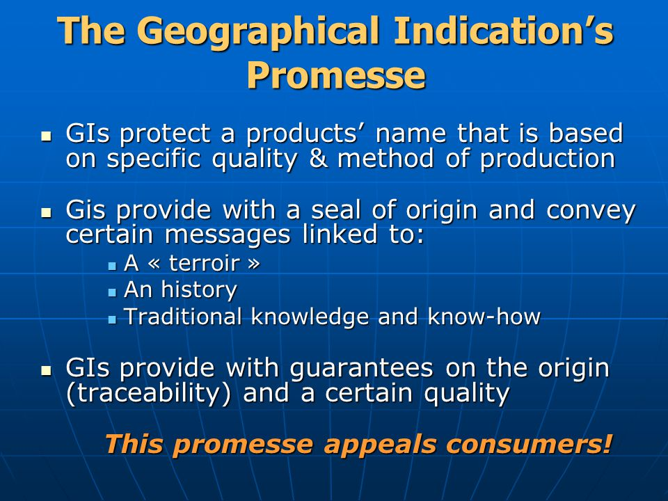 The Geographical Indication's Promesse