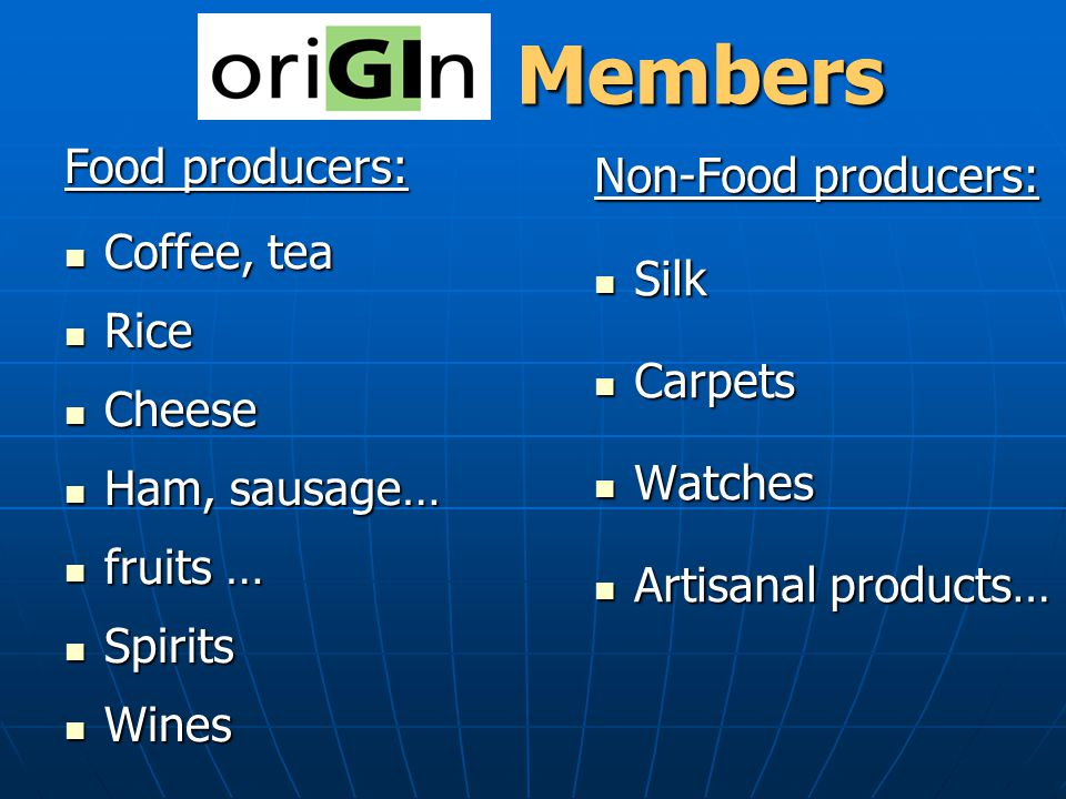Members Non-Food producers: Food producers: Silk Coffee, tea Rice
