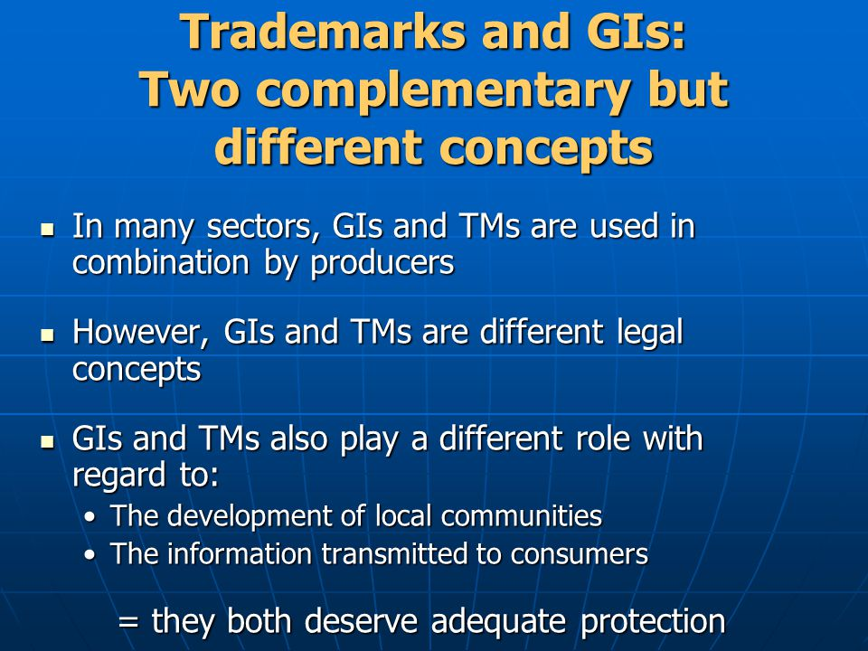 Trademarks and GIs: Two complementary but different concepts