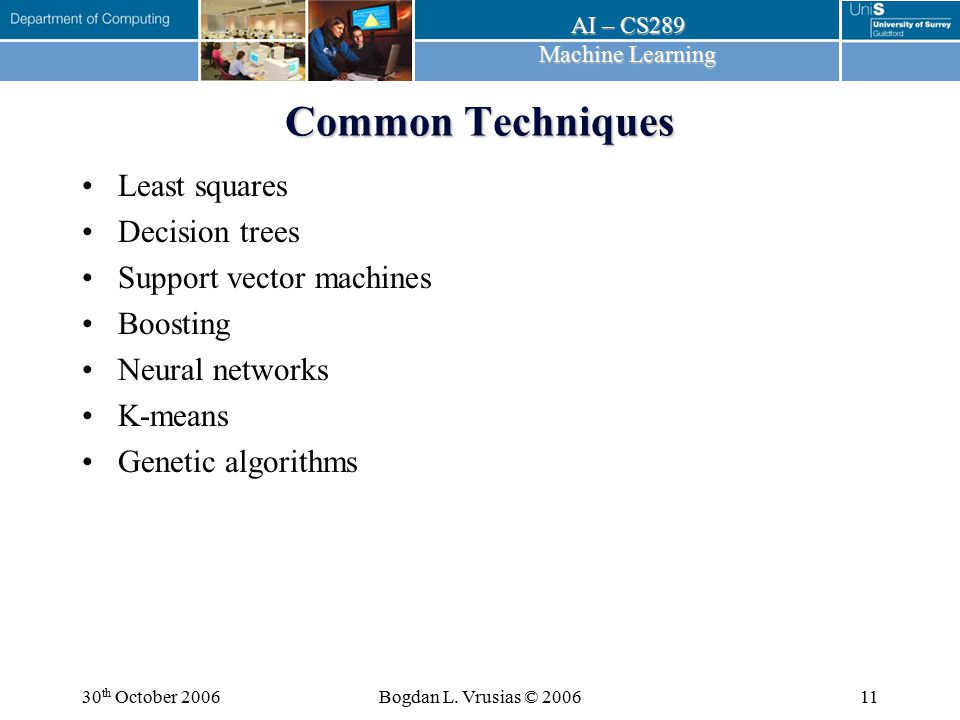 Common Techniques Least squares Decision trees Support vector machines
