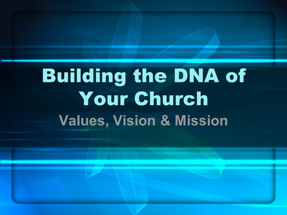 Building the DNA of Your Church