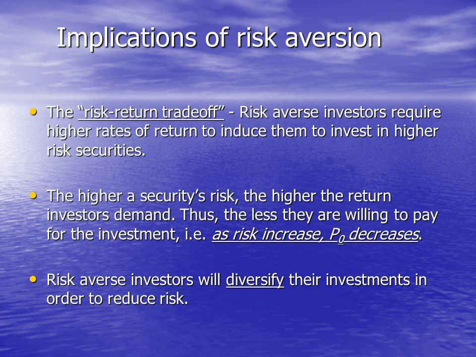 Implications of risk aversion