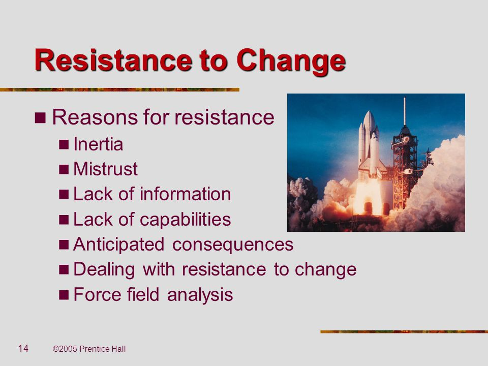 "resistance to change example Resistance to change can gain its initial footing in unchecked gossip  for  example, saying, ""we're moving to a new building soon"" is vague,."