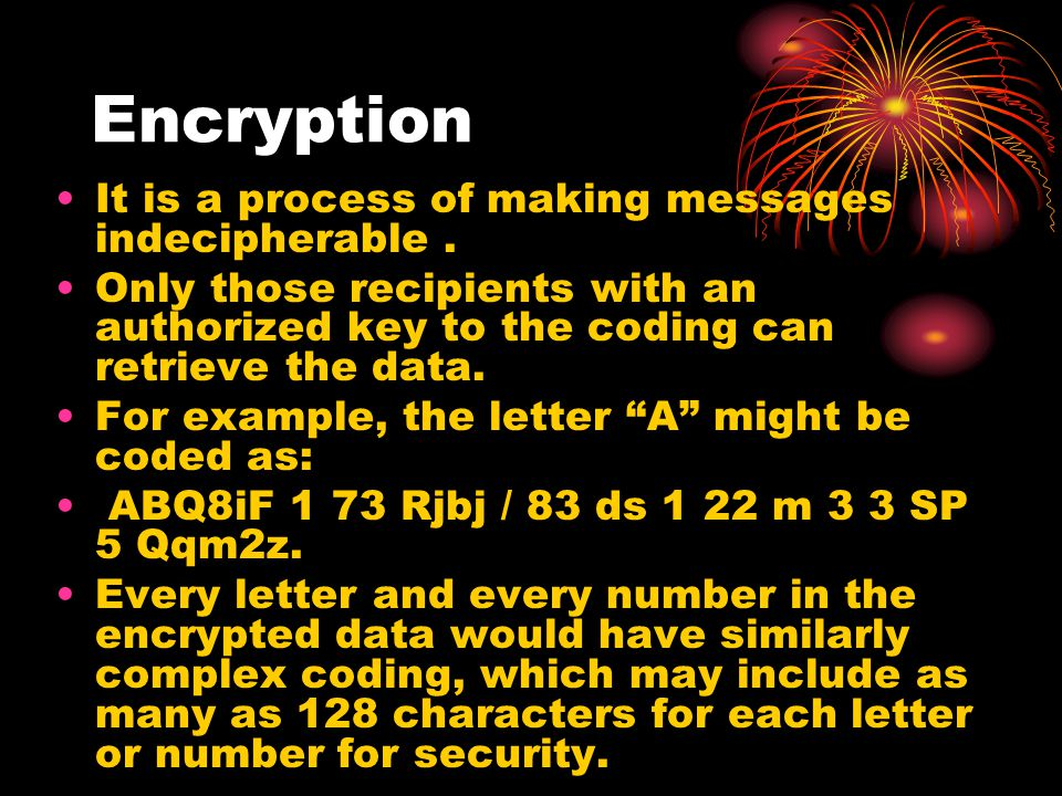 Encryption It is a process of making messages indecipherable .
