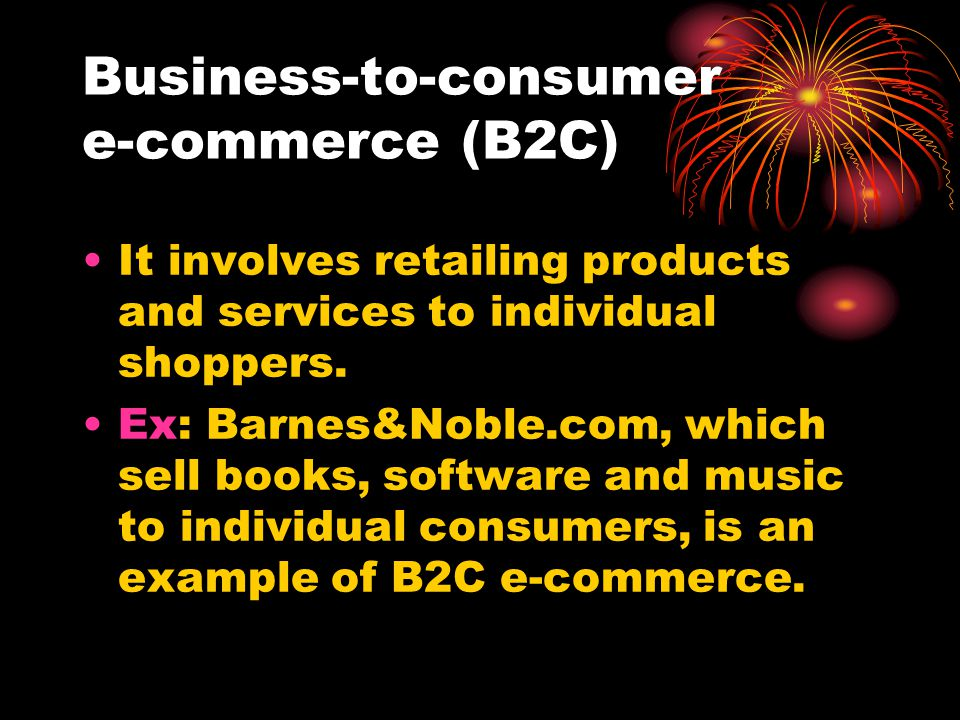 Business-to-consumer e-commerce (B2C)