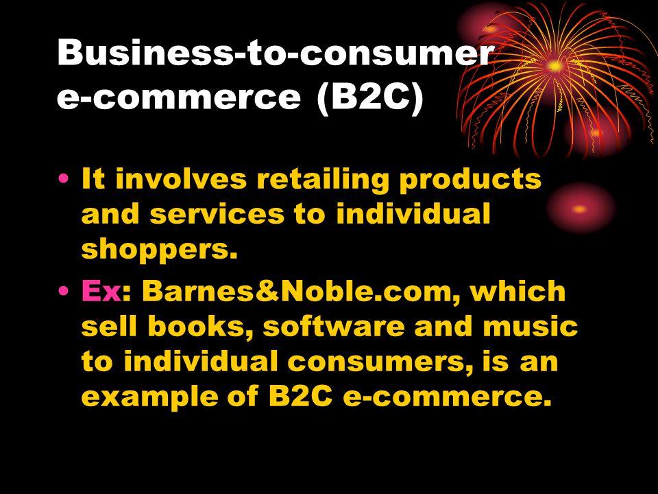 Business-to-consumer e-commerce (B2C)
