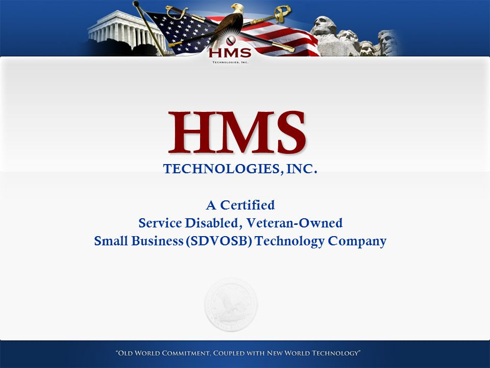 Hms Technologies Inc A Certified Service Disabled Veteran Owned
