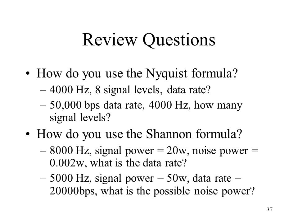 Review Questions How do you use the Nyquist formula