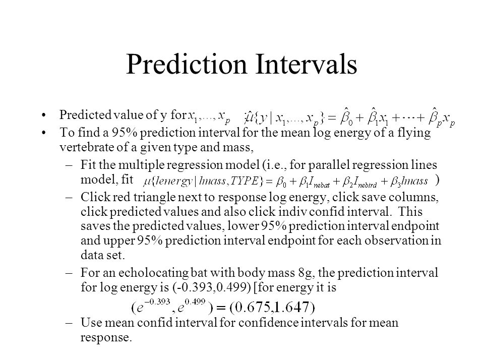Prediction Intervals Predicted value of y for :