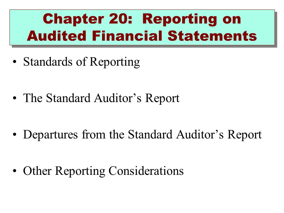 Chapter 20: Reporting on Audited Financial Statements