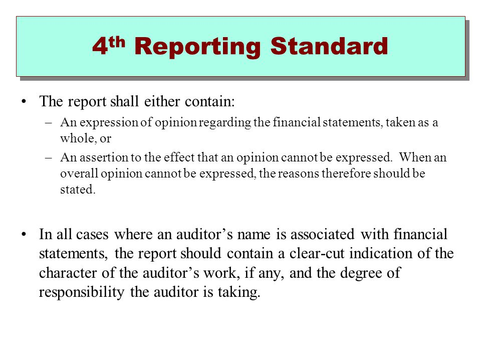 4th Reporting Standard The report shall either contain: