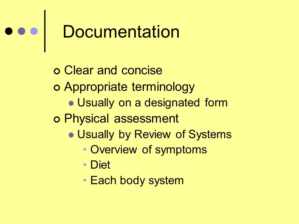 Documentation Clear and concise Appropriate terminology
