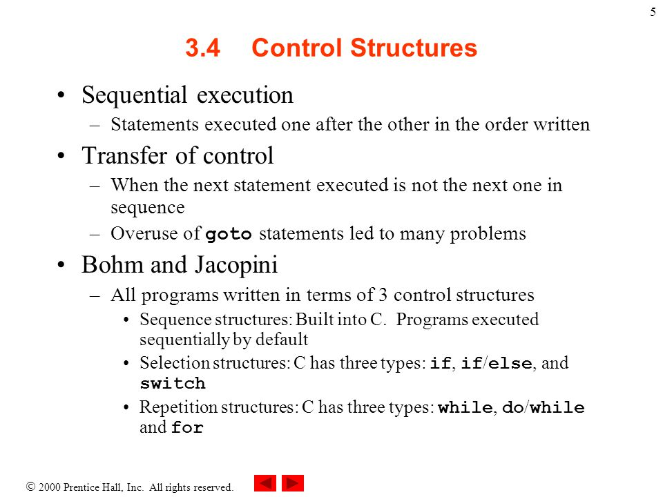 3.4 Control Structures Sequential execution Transfer of control