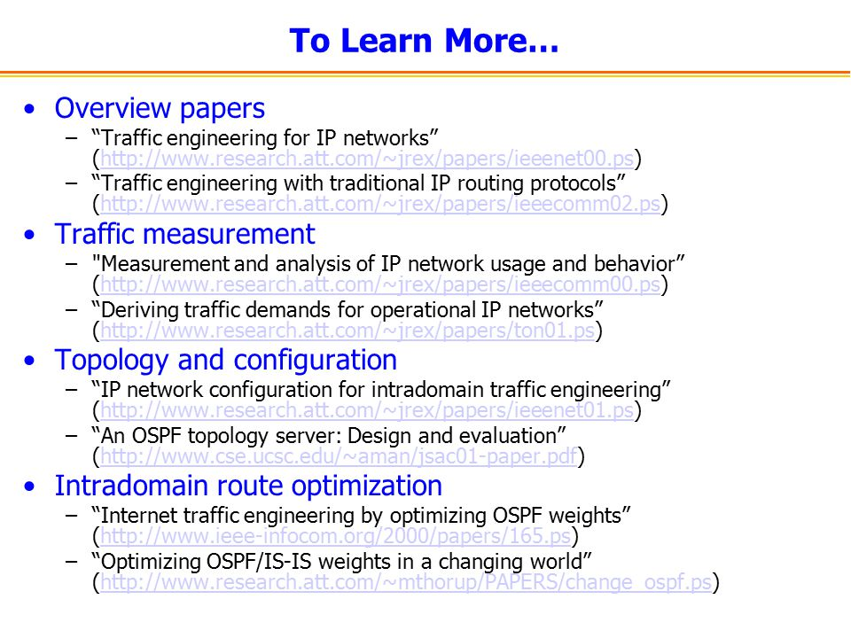 To Learn More… Overview papers Traffic measurement