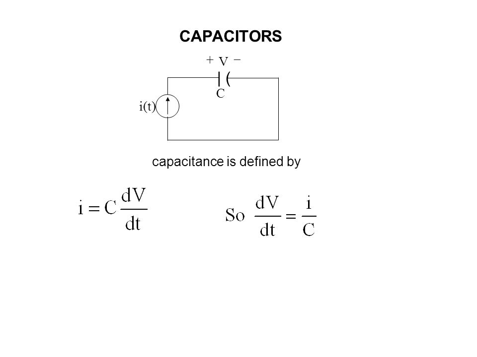 CAPACITORS V +  | ( C i(t) capacitance is defined by